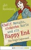 Zwölf Monate, siebzehn Kerle und ein Happy End (eBook, ePUB)
