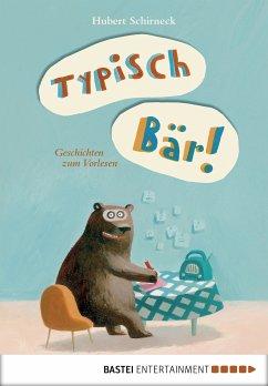 Typisch Bär! (eBook, ePUB) - Schirneck, Hubert