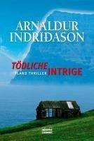 Tödliche Intrige (eBook, ePUB) - Indriðason, Arnaldur