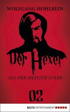 Als der Meister starb / Der Hexer Bd.2 (eBook, ePUB) - Hohlbein, Wolfgang