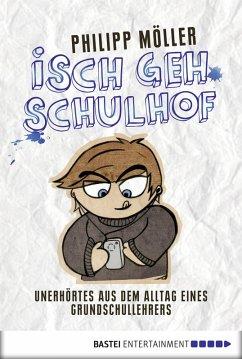 Isch geh Schulhof (eBook, ePUB) - Möller, Philipp