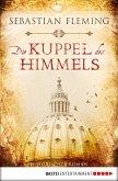 Die Kuppel des Himmels / Renaissance-Trilogie Bd.1 (eBook, ePUB)