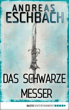 Das schwarze Messer (eBook, ePUB) - Eschbach, Andreas