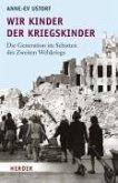 Wir Kinder der Kriegskinder (eBook, ePUB)
