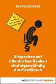 Sitzproben auf öffentlichen Bänken sind eigenständig durchzuführen (eBook, ePUB)