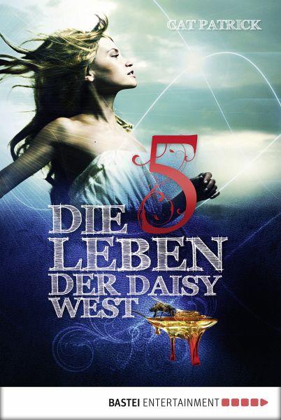 Cat Patrick–Die fünf Leben der Daisy West