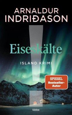Eiseskälte / Kommissar-Erlendur-Krimi Bd.11 (eBook, ePUB) - Indriðason, Arnaldur
