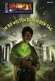In 80 Welten durch den Tag / Maddrax Bd.321 (eBook, ePUB)