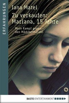 Zu verkaufen: Mariana, 15 Jahre (eBook, ePUB) - Matei, Iana