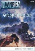 Gefangen in der Zeit / Vampira Bd.38 (eBook, ePUB)