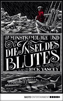 Der Monstrumologe und die Insel des Blutes / Monstrumologe Bd.3