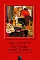 Der Kavalier der späten Stunde / Commissario Montalbano Bd.6 (eBook, ePUB) - Camilleri, Andrea