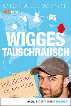 Wigges Tauschrausch (eBook, ePUB) - Wigge, Michael