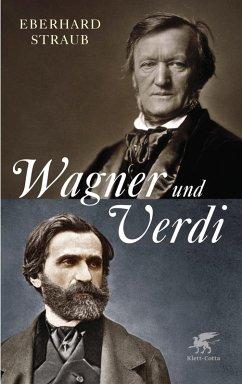 Wagner und Verdi (eBook, ePUB) - Straub, Eberhard