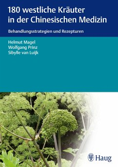 180 westliche Kräuter in der Chinesischen Medizin (eBook, ePUB) - Magel, Helmut; Prinz, Wolfgang; Luijk, Sibylle van