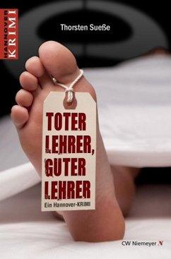 Toter Lehrer, guter Lehrer (eBook, ePUB) - Sueße, Thorsten