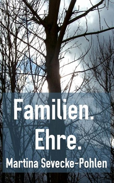 Familien. Ehre. (eBook, ePUB) - Sevecke-Pohlen, Martina