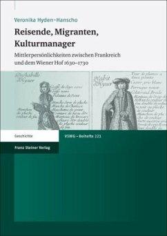 Reisende, Migranten, Kulturmanager - Hyden-Hanscho, Veronika