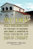 My Life Experiences on the Road to Becoming and Being a Minister in the Church of Jesus Christ