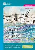 Tusche - Kreide - Aquarell im Kunstunterricht