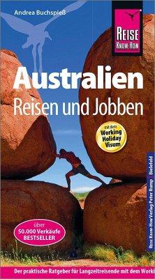 Reise Know-How Reiseführer Australien - Reisen und Jobben mit dem Working Holiday Visum - Buchspieß, Andrea