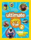 Ultimate Weird But True 2: 1,000 Wild & Wacky Facts & Photos!
