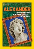 Alexander: The Boy Soldier Who Conquered the World