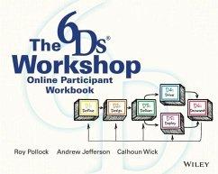 The 6ds Workshop Online Workshop Participant Workbook - Jefferson, Andy; Pollock, Roy V. H.; Wick, Calhoun W.