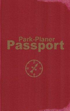 Park-Planer Passport - Mein Reisedokument für d...