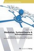 Mediation, Systemtheorie & Konstruktivismus
