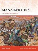 Manzikert 1071: The Breaking of Byzantium