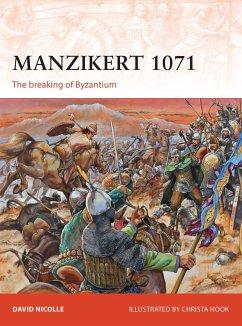 Manzikert 1071: The Breaking of Byzantium - Nicolle, David