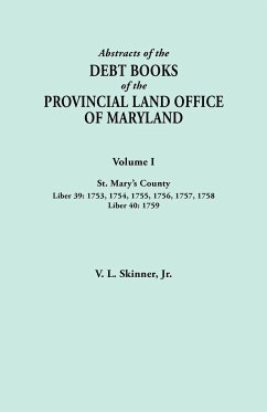 Abstracts of the Debt Books of the Provincial Land Office of Maryland. Volume I, St. Mary's County. Liber 39