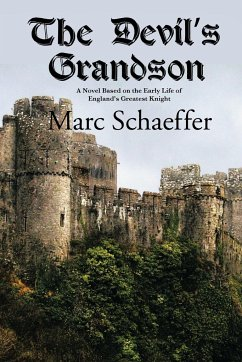 The Devil's Grandson: A Novel Based on the Early Life of England's Greatest Knight
