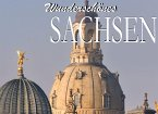 Wunderschönes Sachsen - Ein Bildband