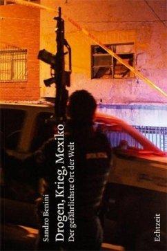 Drogen, Krieg, Mexiko - Benini, Sandro