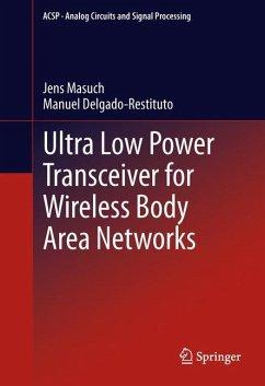 Ultra Low Power Transceiver for Wireless Body Area Networks - Masuch, Jens;Delgado-Restituto, Manuel