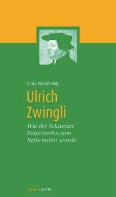 Ulrich Zwingli - Strerath-Bolz, Ulrike
