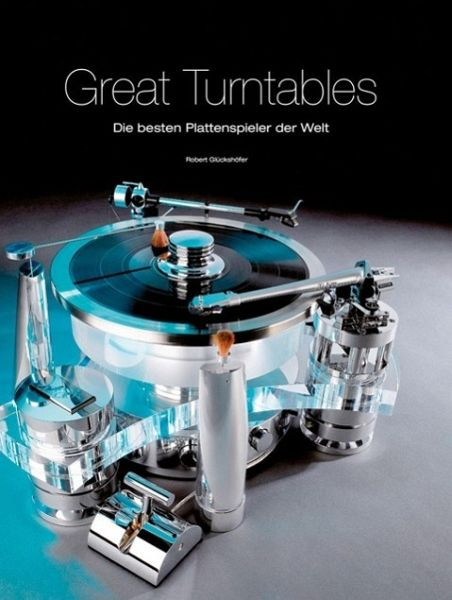 Great Turntables : die besten Plattenspieler der Welt Book Cover