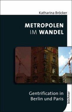 Metropolen im Wandel - Bröcker, Katharina