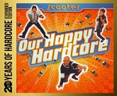 20 Years Of Hardcore-Our Happy Hardcore