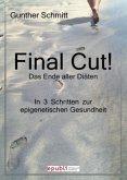 Final Cut! Das Ende aller Diäten. In 3 Schritten zur epigenetischen Gesundheit.