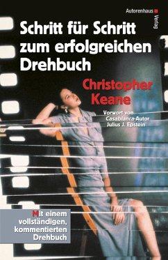 Schritt für Schritt zum erfolgreichen Drehbuch - Keane, Christopher