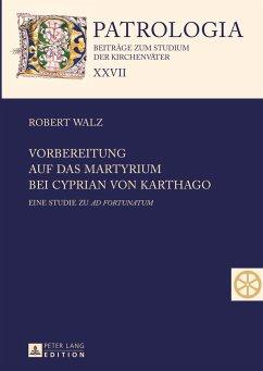 Vorbereitung auf das Martyrium bei Cyprian von Karthago