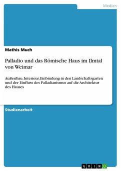 Palladio und das Römische Haus im Ilmtal von Weimar
