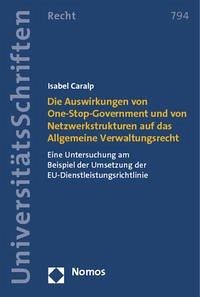 Die Auswirkungen von One-Stop-Government und von Netzwerkstrukturen auf das Allgemeine Verwaltungsrecht