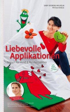 Liebevolle Applikationen - Nähen für Kind und K...