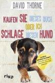 Kaufen Sie dieses Buch oder ich schlage diesen Hund (eBook, ePUB)