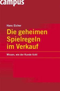 Die geheimen Spielregeln im Verkauf (eBook, PDF) - Eicher, Hans