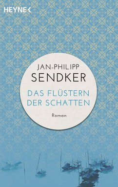 Das Flüstern der Schatten / China-Trilogie Bd.1 (eBook, ePUB) - Sendker, Jan-Philipp